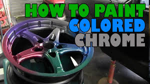 how to paint colored chrome and get an anodized finish youtube