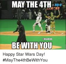 Star Wars Day Meme - may the 4th be with you happy star wars day maythe4thbewithyou