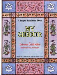 my siddur my siddur a prayer readiness book deborah ulrich miller