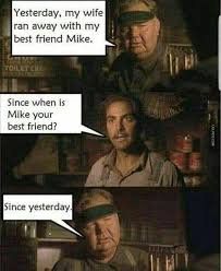 My Best Friend Meme - yesterday my wife ran away with my best friend mike image