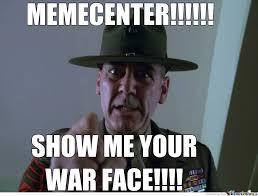 War Face Meme - war face remix chain by booty fucker meme center