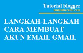 cara membuat akun gmail terbaru langkah langkah cara membuat akun email gmail terbaru newsupdate