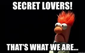 Lovers Meme - secret lovers that s what we are beaker meme generator