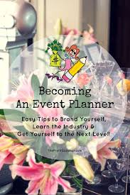 how to become an event planner become an event planner even if you no experience and no