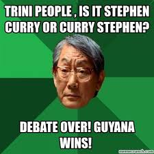 Trini Memes - people is it stephen curry or curry stephen