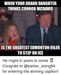 Edmonton Memes - when your grand daughter thinks connor mcdavid logic is the greatest