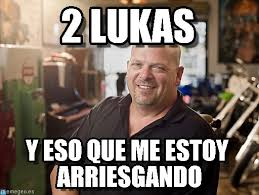 Pawnstars Meme - 2 lukas pawn stars meme meme on memegen