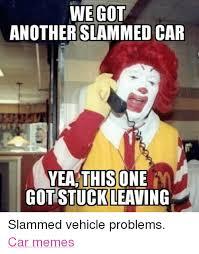 Slammed Car Memes - we got another slammed car yea this one got stuck leaving slammed