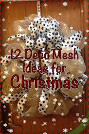 deco mesh ideas 12 ways to use deco mesh in your christmas decor going