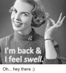 Im Back Meme - i m back l feel oh hey there meme on me me