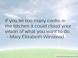 Cooks In The Kitchen by Quotes About Too Many Cooks In The Kitchen Top 6 Too Many Cooks