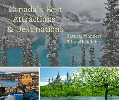 canada s best attractions and destinations