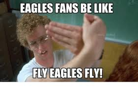 Funny Eagles Meme - eagles fans be like nfl memes fly eagles fly be like meme on me me