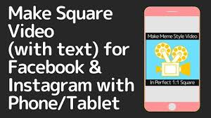 How To Make A Video Meme - make square video with text for facebook instagram from your