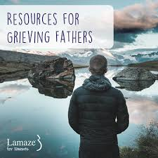 grieving the loss of a child lamaze for parents blogs resources for grieving dads bereaved