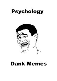 Psychology Memes - 5 dank psychology memes that will blow your mind siddharthgargblog