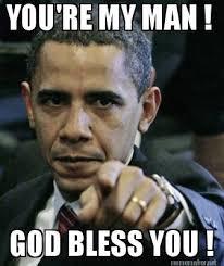 Memes About God - meme maker youre my man god bless you