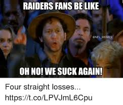 Panthers Suck Meme - raiders fans belike memes oh no we suck again four straight