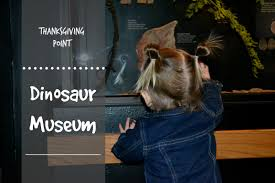 thanksgiving point dinosaur museum utah county