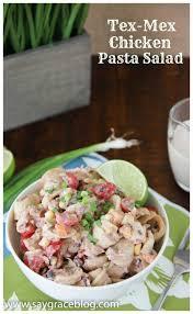 tex mex chicken pasta salad say grace