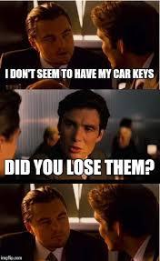 Car Keys Meme - inception meme imgflip