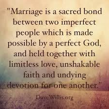 best marriage advice quotes marriage is a sacred bond between two imperfect which is