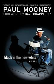 black is the new white paul mooney dave chappelle 9781416587965