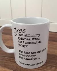 mugs design funny mug design still in pjs kids are alive great gift idea