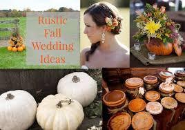 outdoor fall wedding ideas fall wedding ideas for a rustic wedding rustic wedding chic