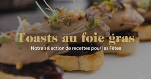 canap foie gras toasts au foie gras nos toasts de noël au foie gras
