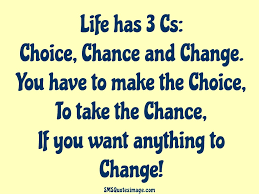 Love And Change Quotes by Choice Chance And Change Life Sms Quotes Image