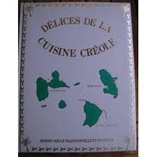 la cuisine cr le délices de la cuisine créole 6 volumes de bellahsen fabien