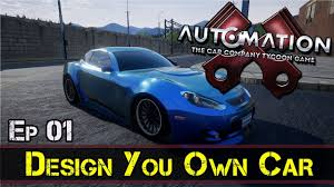 game design your own car design your own car automation game e1 z one n only youtube