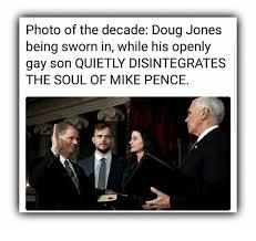 Doug Meme - photo of the decade doug jones being sworn in while his openly gay