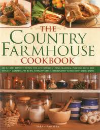 the country farmhouse cookbook 400 recipes handed down the