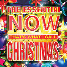 the essential now that s what i call christmas by various artists on