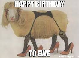 meme happy birthday to ewe make a new meme with the sexy sheep