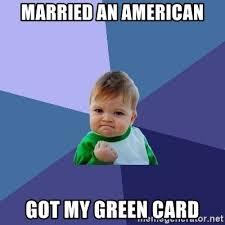 Green Card Meme - married an american got my green card success kid meme generator