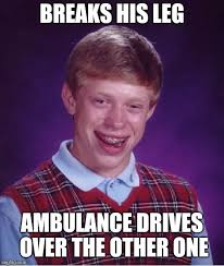 Ambulance Driver Meme - bad luck brian meme imgflip