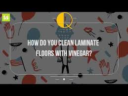 how do you clean laminate floors with vinegar
