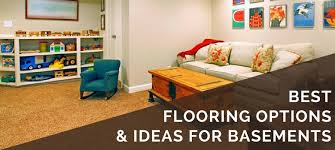 Best Flooring Options 4 Best Basement Flooring Options Ideas What To Avoid Floor