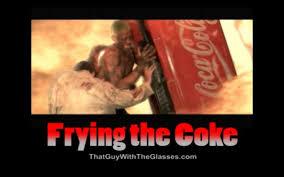 Coke Memes - frying the coke know your meme