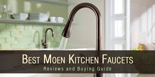 moen kitchen faucet review top 5 best moen kitchen faucet reviews and buying guide 2017