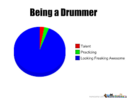 Drummer Meme - being a drummer by anastasia meme center