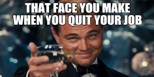 Quit Work Meme - cool quit work meme 8 spectacular ways that people have quit their