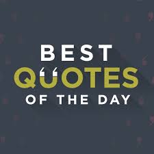 Quote Of The Day Best Quotes Of The Day Home