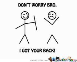 I Ve Got Your Back Meme - i got your back by tommyfamzy meme center