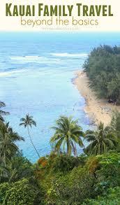 kauai family travel ideas beyond the basics alamodrivehappy