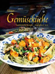 gemüseküche silvias gemüseküche deutschland is s t vegan