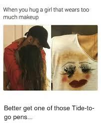 Too Much Makeup Meme - 25 best memes about girls wear too much makeup girls wear
